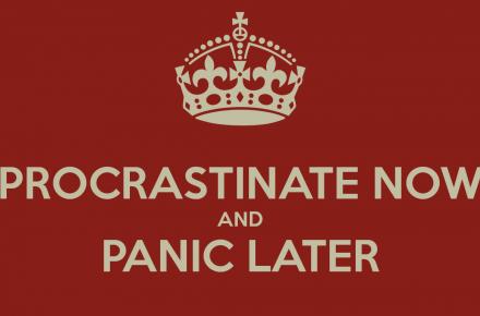 procrastinate-now-and-panic-later-20 (1)